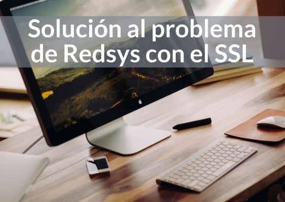 Solución al problema de Redsys con el SSL
