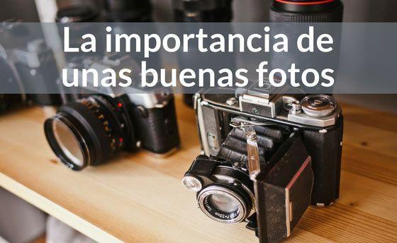 La importancia de unas buenas fotos