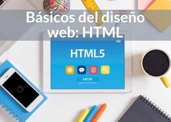 Básicos del diseño web: HTML