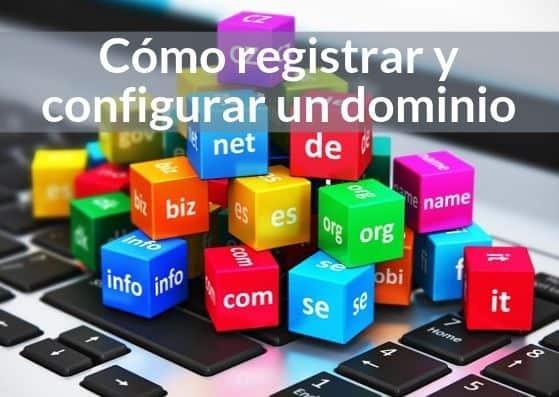 Cómo registrar y configurar un dominio para tu web