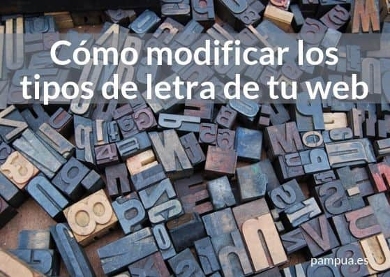 Cómo modificar los tipos de letra de tu Wordpress