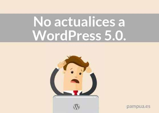 No actualices a WordPress 5